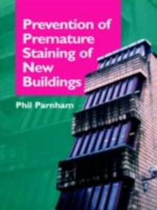 Ebook in inglese Prevention of Premature Staining of New Buildings -, -