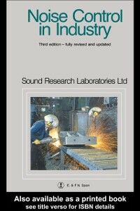 Ebook in inglese Noise Control in Industry, Third Edition Laboratories, Sound Research