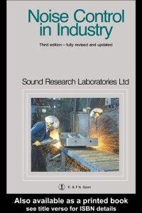 Foto Cover di Noise Control in Industry, Third Edition, Ebook inglese di Sound Research Laboratories, edito da Taylor and Francis