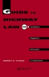 Ebook in inglese Guide to Highway Law for Architects, Engineers, Surveyors and Contractors O'Hara, Mr R A , O'Hara, R.A.