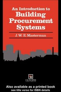 Ebook in inglese Introduction to Building Procurement Systems Masterman, Dr Jack , Masterman, J.W.E. , Masterman, Jack