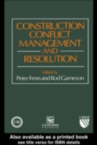 Ebook in inglese Construction Conflict Management and Resolution Fenn, P. , Gameson, R.