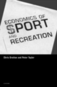 Foto Cover di Economics of Sport and Recreation, Ebook inglese di Chris Gratton,Peter Taylor, edito da Taylor and Francis