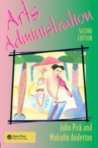 Ebook in inglese Arts Administration Anderton, Dr Malcolm , Anderton, M. , Pick, J.