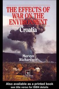 Ebook in inglese Effects of War on the Environment: Croatia Richardson, Mervyn