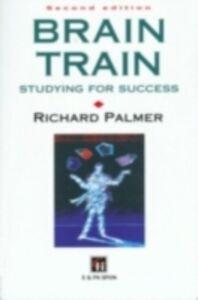 Ebook in inglese Brain Train Palmer, Dr Richard , Palmer, Richard