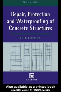 Ebook in inglese Repair, Protection and Waterproofing of Concrete Structures, Third Edition Perkins, P.