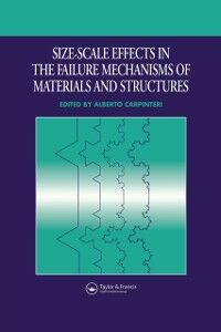 Foto Cover di Size-Scale Effects in the Failure Mechanisms of Materials and Structures, Ebook inglese di  edito da Taylor and Francis