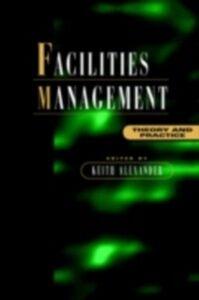 Foto Cover di Facilities Management, Ebook inglese di Keith Alexander, edito da Taylor and Francis
