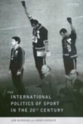 International Politics of Sport in the Twentieth Century