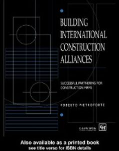 Ebook in inglese Building International Construction Alliances Pietroforte, Roberto