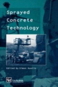 Foto Cover di Sprayed Concrete Technology, Ebook inglese di  edito da Taylor and Francis