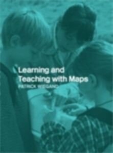 Foto Cover di Learning and Teaching with Maps, Ebook inglese di Patrick Wiegand, edito da Taylor and Francis