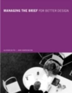Ebook in inglese Managing the Brief For Better Design Blyth, Alastair , Worthington, John
