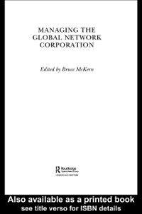 Foto Cover di Managing the Global Network Corporation, Ebook inglese di Bruce McKern, edito da Taylor and Francis