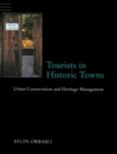 Ebook in inglese Tourists in Historic Towns Orbasli, Aylin