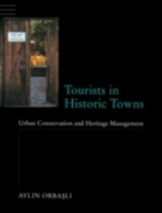 Ebook in inglese Tourists in Historic Towns Orbasli, Aylin