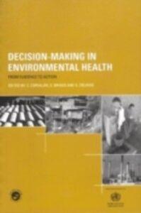 Ebook in inglese Decision-Making in Environmental Health Briggs, D. , Corvalan, C. , Zielhuis, G.