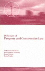 Ebook in inglese Dictionary of Property and Construction Law Hardy-Pickering, Robert , Rostron, J. , Tatham, Laura , Wright, Linda