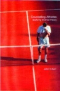 Foto Cover di Counselling Athletes: Applying Reversal Theory, Ebook inglese di John Kerr, edito da Taylor and Francis