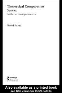 Foto Cover di Theoretical Comparative Syntax, Ebook inglese di Naoki Fukui, edito da Taylor and Francis