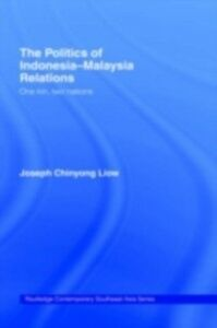 Ebook in inglese Politics of Indonesia-Malaysia Relations Liow, Joseph Chinyong