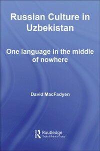 Foto Cover di Russian Culture in Uzbekistan, Ebook inglese di David MacFadyen, edito da Taylor and Francis