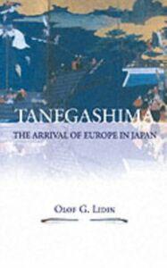 Ebook in inglese Tanegashima - The Arrival of Europe in Japan Lidin, Olof G.