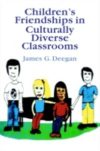 Ebook in inglese Children's Friendships In Culturally Diverse Classrooms James G. Deegan Assistant Professor of Elementary Education, Department of Elementary Education, College of Education,