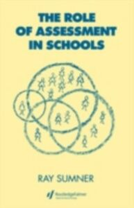 Ebook in inglese Role of Assessment in Schools Sumner, Ray