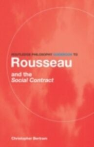 Ebook in inglese Routledge Philosophy GuideBook to Rousseau and the Social Contract Bertram, Christopher