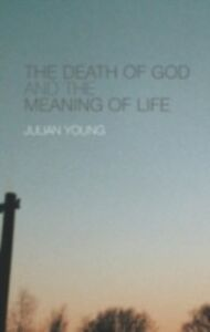 Ebook in inglese Death of God and the Meaning of Life Young, Julian