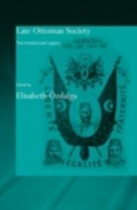 Foto Cover di Late Ottoman Society, Ebook inglese di Elisabeth Ozdalga, edito da Taylor and Francis