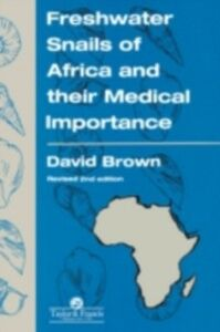 Foto Cover di Freshwater Snails Of Africa And Their Medical Importance, Ebook inglese di David S Brown, edito da Taylor and Francis