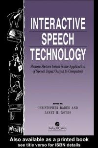 Ebook in inglese Interactive Speech Technology: Human Factors Issues In The Application Of Speech Input/Output To Computers -, -
