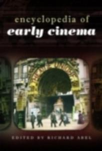 Ebook in inglese Encyclopedia of Early Cinema -, -