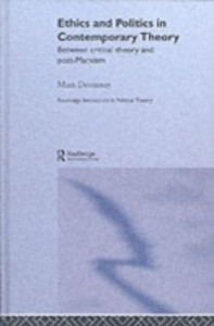 Ebook in inglese Ethics and Politics in Contemporary Theory Between Critical Theory and Post-Marxism Devenney, Mark