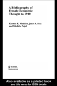 Ebook in inglese Bibliography of Female Economic Thought up to 1940 Madden, Kirsten , Pujol, Michele , Seiz, Janet