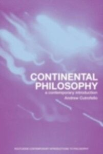 Ebook in inglese Continental Philosophy Cutrofello, Andrew