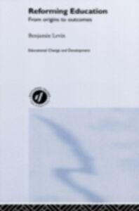 Foto Cover di Reforming Education, Ebook inglese di Benjamin Levin, edito da Taylor and Francis
