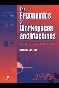 Ebook in inglese Ergonomics Of Workspaces And Machines Clark, T. S. , Corlett, E. N.