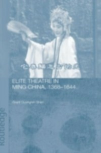 Ebook in inglese Elite Theatre in Ming China, 1368-1644 Shen, Grant Guangren