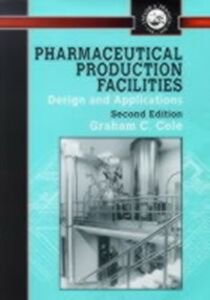Ebook in inglese Pharmaceutical Production Facilities: Design and Applications Cole