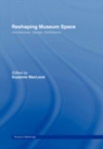 Foto Cover di Reshaping Museum Space, Ebook inglese di  edito da Taylor and Francis