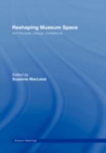 Ebook in inglese Reshaping Museum Space -, -