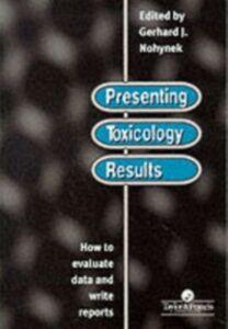Ebook in inglese Presenting Toxicology Results Nohynek, G. J.