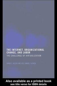 Ebook in inglese Internet, Organizational Change and Labor Jacobs, David C. D. , Yudken, Joel