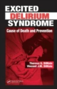 Ebook in inglese Excited Delirium Syndrome DiMaio, Theresa G. , Vincent J.M. DiMaio, M.D.