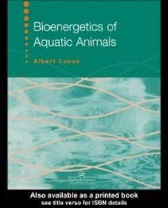 Foto Cover di Bioenergetics Of Aquatic Animals, Ebook inglese di Albert Lucas,Jennifer J. Watson, edito da Taylor and Francis