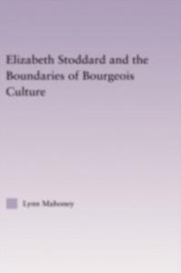 Ebook in inglese Elizabeth Stoddard & the Boundaries of Bourgeois Culture Mahoney, Lynn